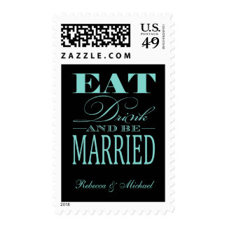 Eat Drink and be Married - Teal Blue / Black Postage Stamp