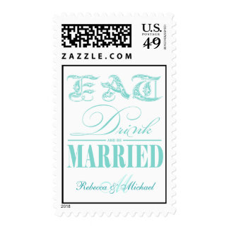 Eat Drink and be Married - Teal Blue Postage
