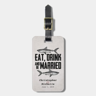 Eat Drink and be Married Vintage Shark Wedding Luggage Tag