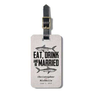 Beach Themed Eat Drink and be Married Vintage Shark Wedding Luggage Tag