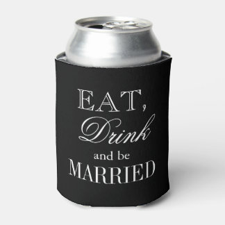 Eat drink and be married wedding can coolers can cooler