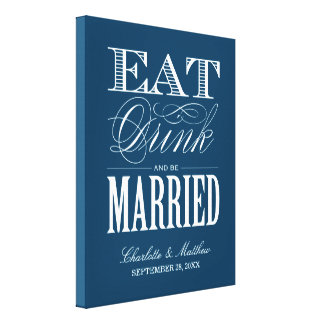 EAT DRINK AND BE MARRIED   WEDDING CANVAS CANVAS PRINT