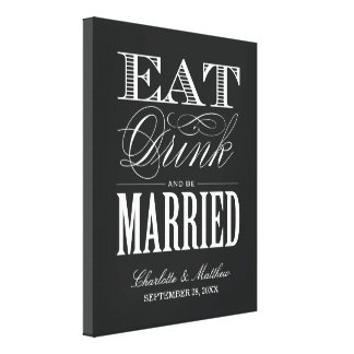 EAT DRINK AND BE MARRIED WEDDING CANVAS STRETCHED CANVAS PRINTS
