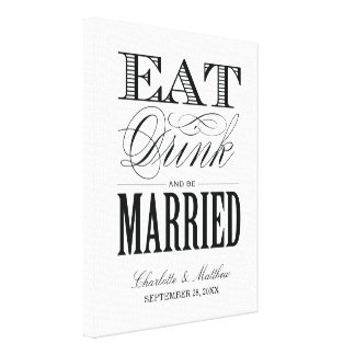 EAT DRINK AND BE MARRIED WEDDING CANVAS CANVAS PRINTS