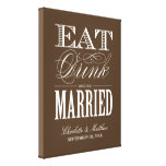 EAT DRINK AND BE MARRIED | WEDDING CANVAS CANVAS PRINT