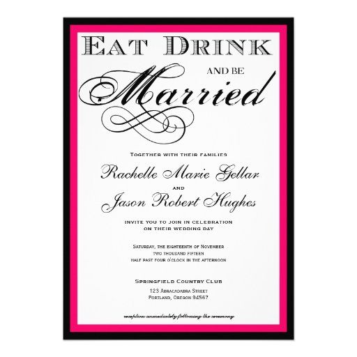 Eat Drink And Be Married Wedding Invitations for your inspiration to make invitation template look beautiful