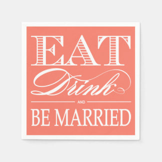 Eat, Drink and be Married Wedding Napkins Paper Napkins