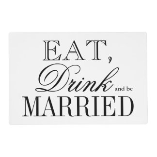 Eat drink and be married wedding placemats