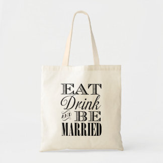 Eat Drink and Be Married Wedding Tote Budget Tote Bag