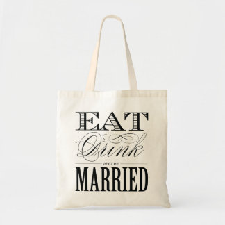 EAT DRINK AND BE MARRIED | WEDDING TOTE BUDGET TOTE BAG
