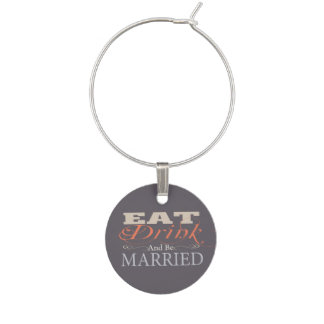 Eat Drink And Be Married Wedding Wine Glass Charm