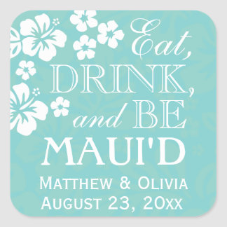 Eat, Drink and Be Maui'd Wedding Stickers
