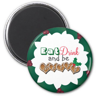 Eat, Drink and be Merry 2 Inch Round Magnet