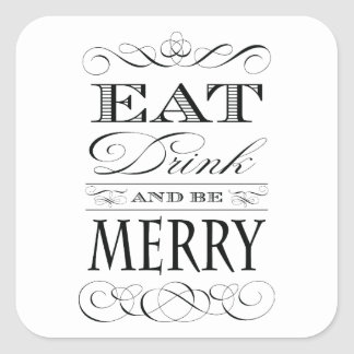 Eat Drink and Be Merry Christmas Cheer Square Sticker