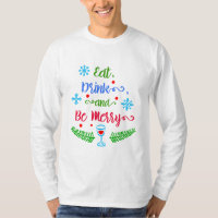 Eat, Drink and Be Merry, Christmas Holiday, ZSSPG T-Shirt