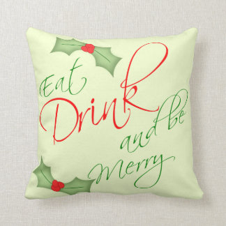 Eat Drink and be Merry Christmas Holly Berry Throw Pillow