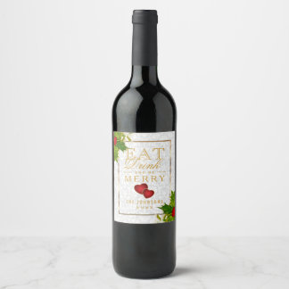 Eat, Drink and Be Merry - Christmas Wine Label