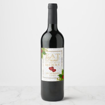 Christmas Themed Eat, Drink and Be Merry - Christmas Wine Label
