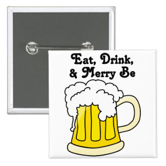 Eat, Drink, and Be Merry for Oktoberfest 1 Pinback Button