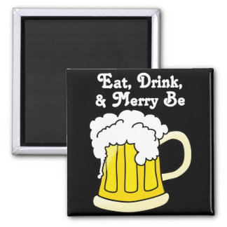 Eat, Drink, and Be Merry for Oktoberfest 2 Magnet