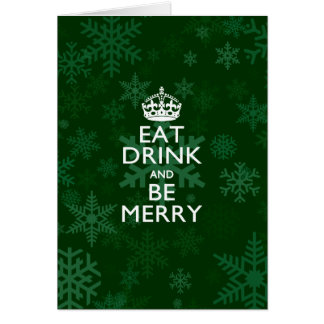 Eat Drink And Be Merry Green Accent Keep Calm Greeting Card