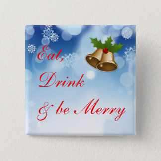 Eat, Drink and be Merry  Holiday Button