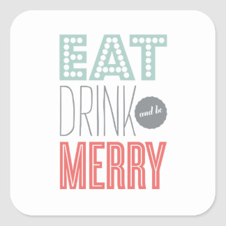 EAT DRINK AND BE MERRY | HOLIDAY STICKER