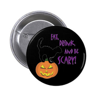 Eat, Drink, and be Scary! Pinback Button