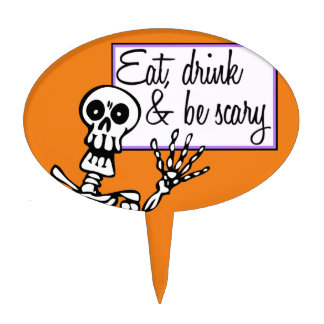 Eat, Drink and be Scary, Fun Skeleton Cake Topper