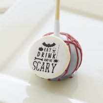 eat drink and be scary halloween cake pops