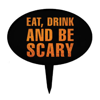 Eat, Drink and Be Scary Halloween Decor Cake Topper