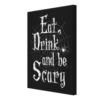 Eat, Drink and be Scary Halloween Funny Spider Web Canvas Print