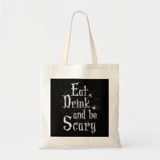Eat, Drink and be Scary Halloween Funny Spider Web Tote Bag