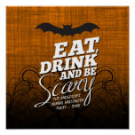 Eat, Drink and Be Scary - Halloween Party Poster