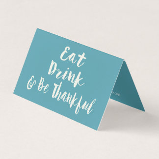 Eat, Drink and Be Thankful - Elegant Thanksgiving Place Card