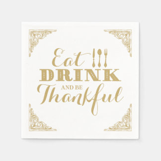 Eat Drink and Be Thankful Thanksgiving Dinner Napkin