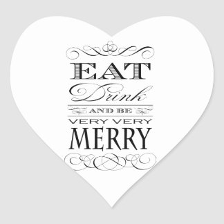 Eat Drink and Be Very Very Merry Elegant Design Heart Sticker
