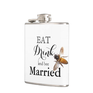 Eat Drink and bee Married Flask