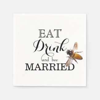 Eat Drink and bee Married Napkin
