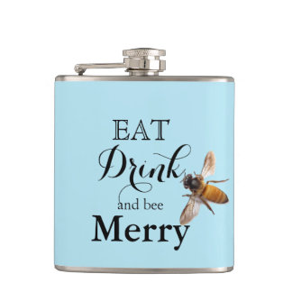 Eat Drink and bee Merry Flask