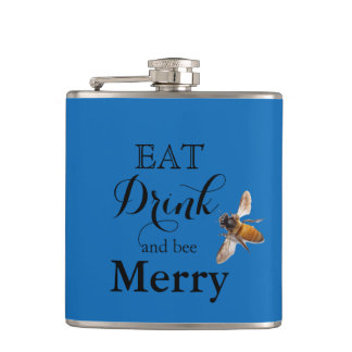 Eat Drink and bee Merry Hip Flask
