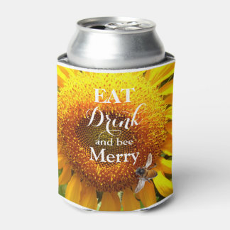 Eat drink and bee merry -  Sunflower and bee Can Cooler