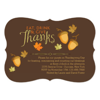 Eat, Drink and Give Thanks Thanksgiving Invitation