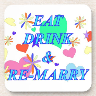 Eat drink and remarry beverage coaster
