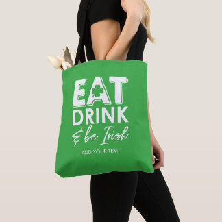 Eat, Drink & Be Irish Cool St. Patrick's Day Tote Bag
