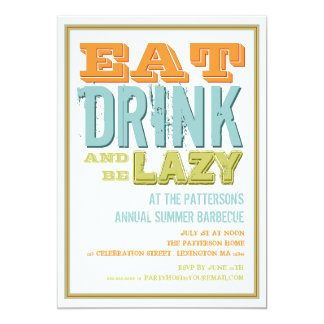 """Eat, Drink & be Lazy at a Summer BBQ Party 5"""" X 7"""" Invitation Card"""