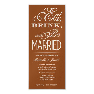 """Eat, Drink, Be Married 4"""" X 9.25"""" Invitation Card"""