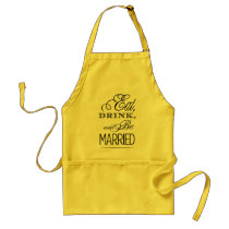 Eat, Drink, Be Married Adult Apron