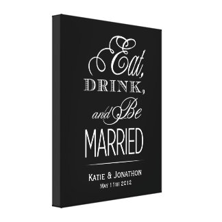 Eat, Drink, Be Married Canvas Gallery Wrapped Canvas