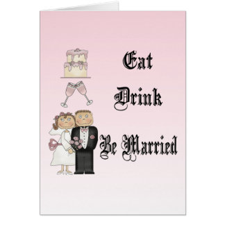 Eat,Drink,Be Married Greeting Card